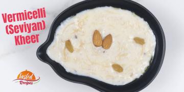 Rice Seviyan (Vermicelli) Kheer Recipe